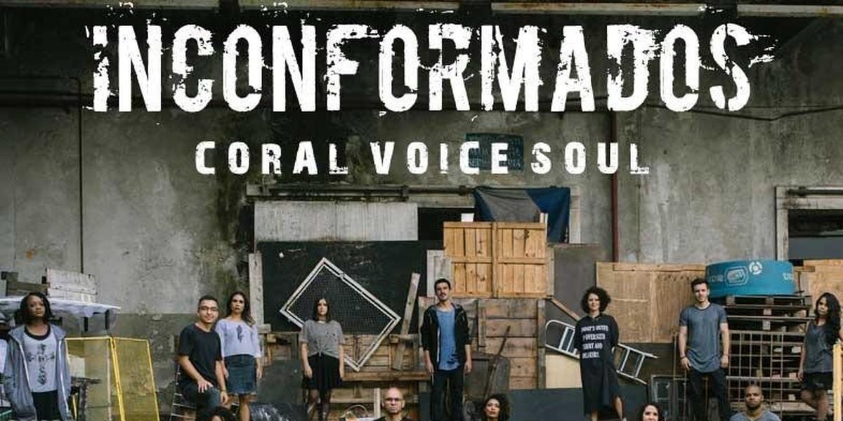 Resultado de imagem para Inconformados coral voice soul