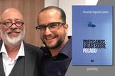 Luiz Felipe Pondé (esquerda) escreveu o prefácio do livro e Rivanildo Guedes (direita), autor da obra. (Foto: Divulgação/Reprodução).