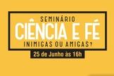O 'I Seminário Ciência e Fé: inimigas ou amigas?' é fruto de uma parceria entre o Movimento Estudantil interdenominacional Hora Extra, a Escola das Nações e a Juventude CN. (Imagem: Divulgação)