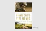 """O livro """"Quando Cristo Vive em Nós"""" é um convite à meditação sobre a vida cristã. (Foto: Divulgação)."""