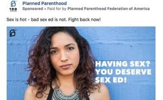 Anúncio da Planned Parenthood no Facebook diz: 'Sexo é quente - má educação sexual não é'. (Imagem: Facebook)