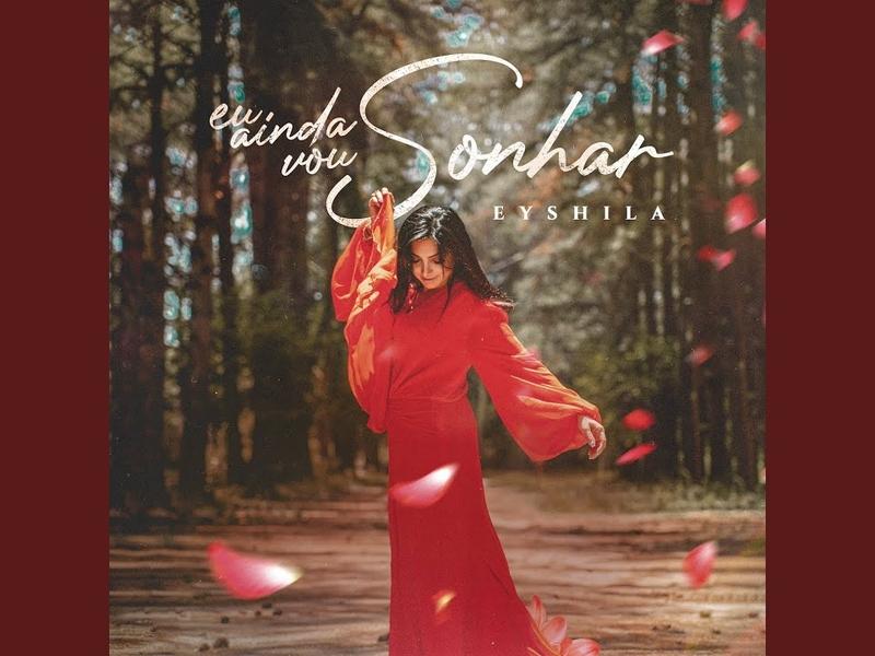 """Eyshila lançou o seu novo single """"Eu Ainda Vou Sonhar"""". (Imagem: Divulgação)"""