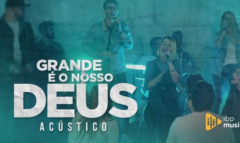 """IBP Music está lançando o single """"Grande é O Nosso  Deus"""" em todas as plataformas digitais. (Imagem: YouTube / Reprodução)"""