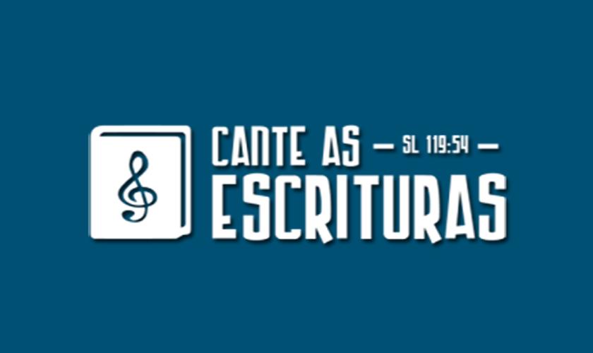 Cante as Escrituras