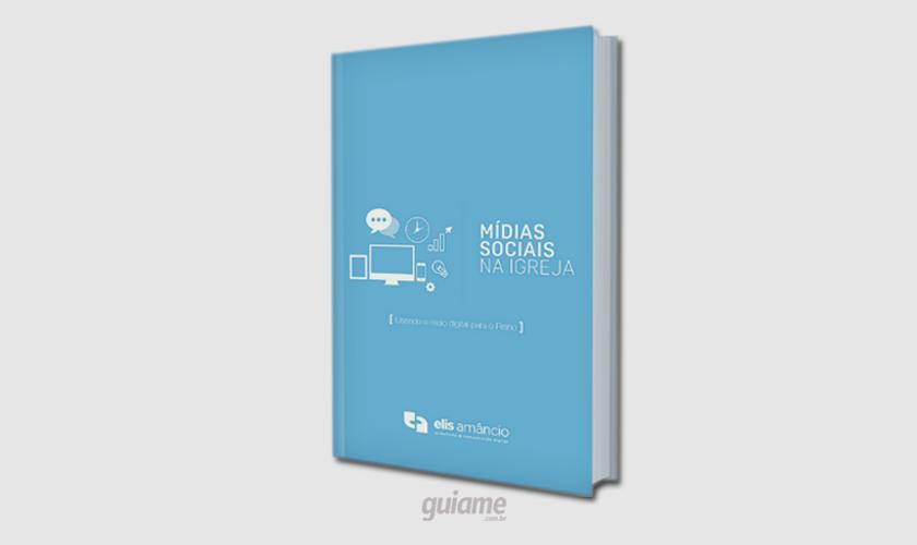 """O lívro foi lançado um ano após o e-book gratuito """"Mídias Sociais na Igreja"""". (Foto: Divulgação)."""