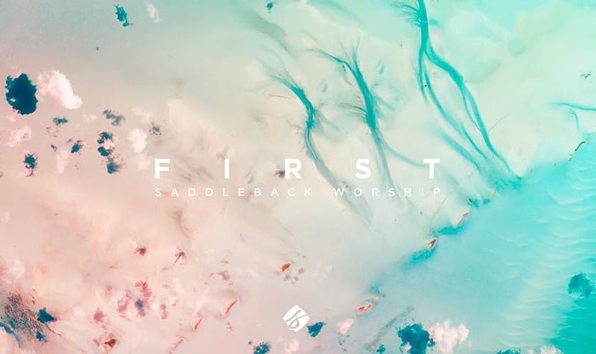 Com seis novas músicas originais, 'First' é apenas um vislumbre do coração da Saddleback Worship. (Foto: Divulgação).