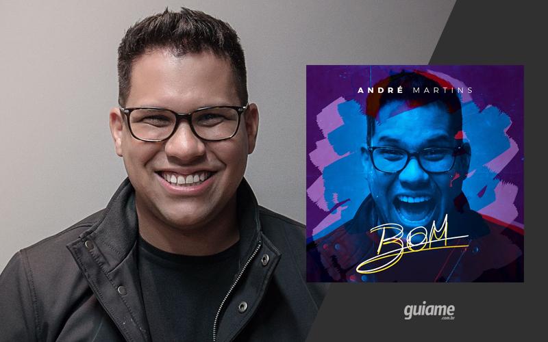 """André Martins lança """"Bom"""", seu primeiro EP"""