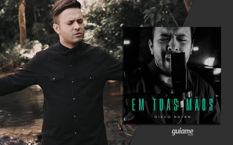 """Diego Natan lança """"Em Tuas Mãos"""", música composta durante difícil período de sua vida"""