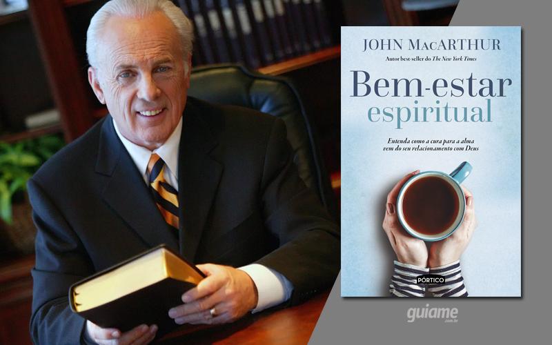 John MacArthur lança livro sobre a cura da alma por meio do relacionamento com Deus
