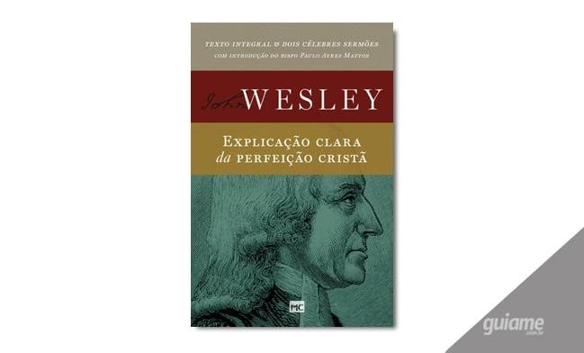 Texto clássico de John Wesley ganha edição especial
