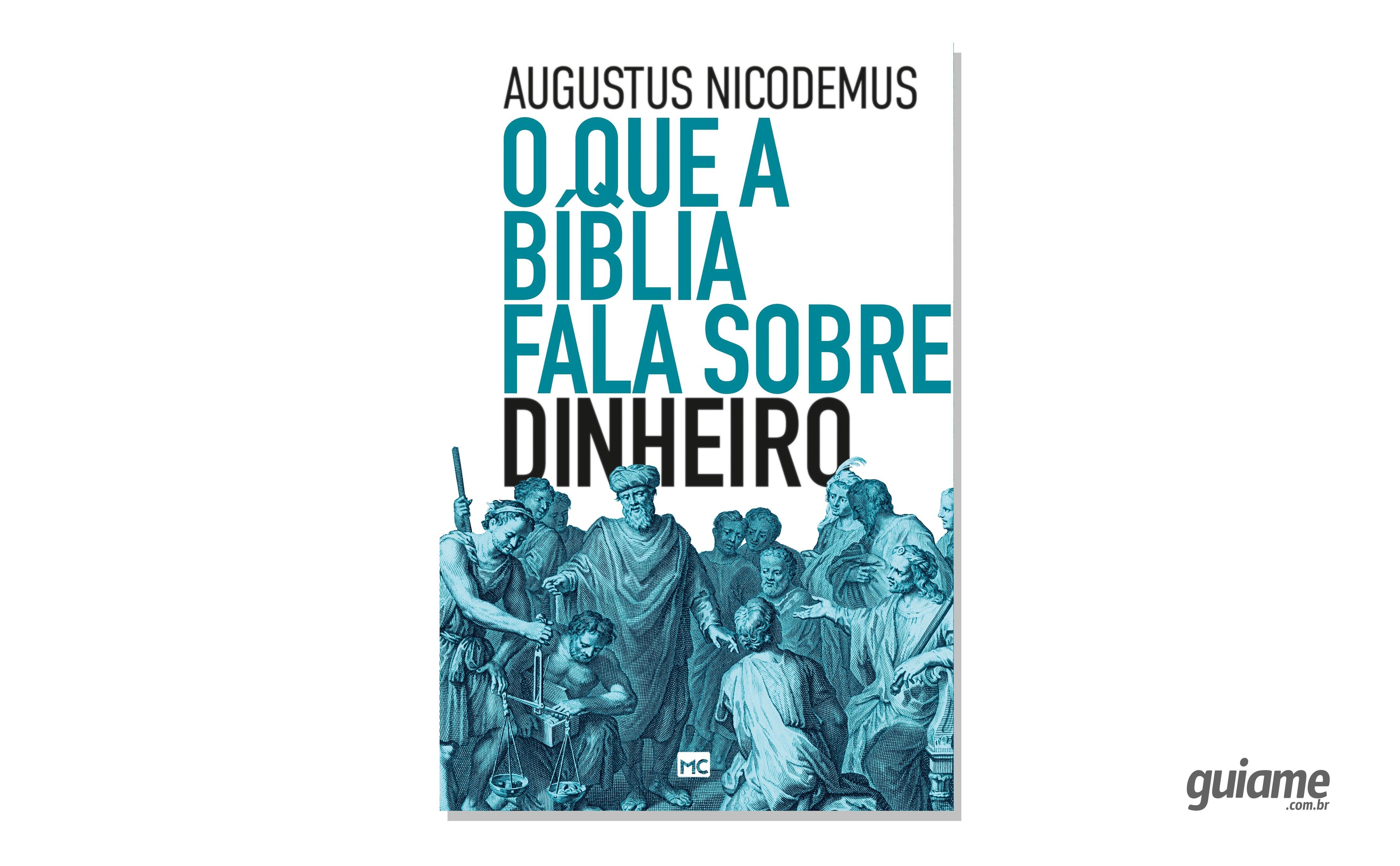 """Em livro, Augustus Nicodemus desmistifica """"o que a Bíblia fala sobre dinheiro"""""""