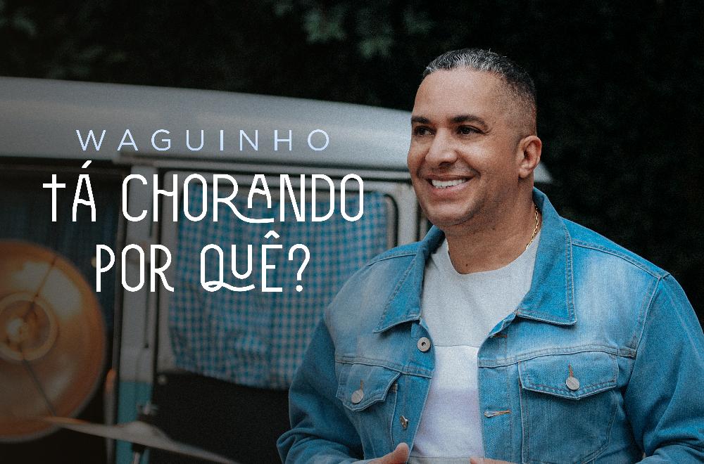 """Waguinho grava hit """"Tá Chorando Por Quê?"""" em ritmo de samba"""