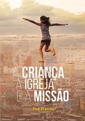 Lissânder Dias fala sobre o livro 'A Criança, A Igreja e a Missão', de Dan Brewster